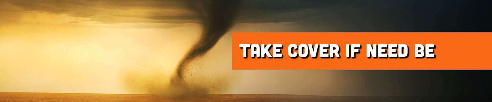 Take cover when need be if you see a tornado while driving your RV.