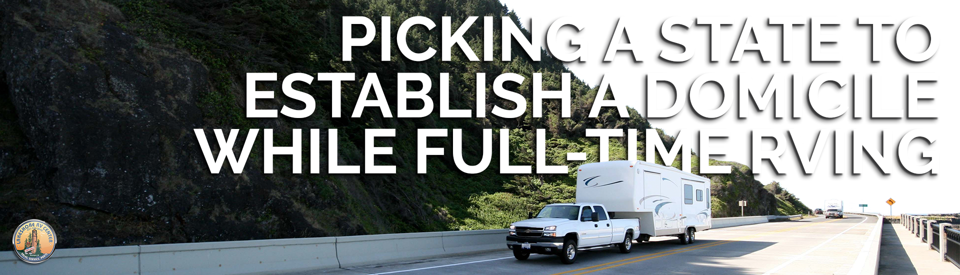 Picking a State To Establish a Domicile While Full-time RVing