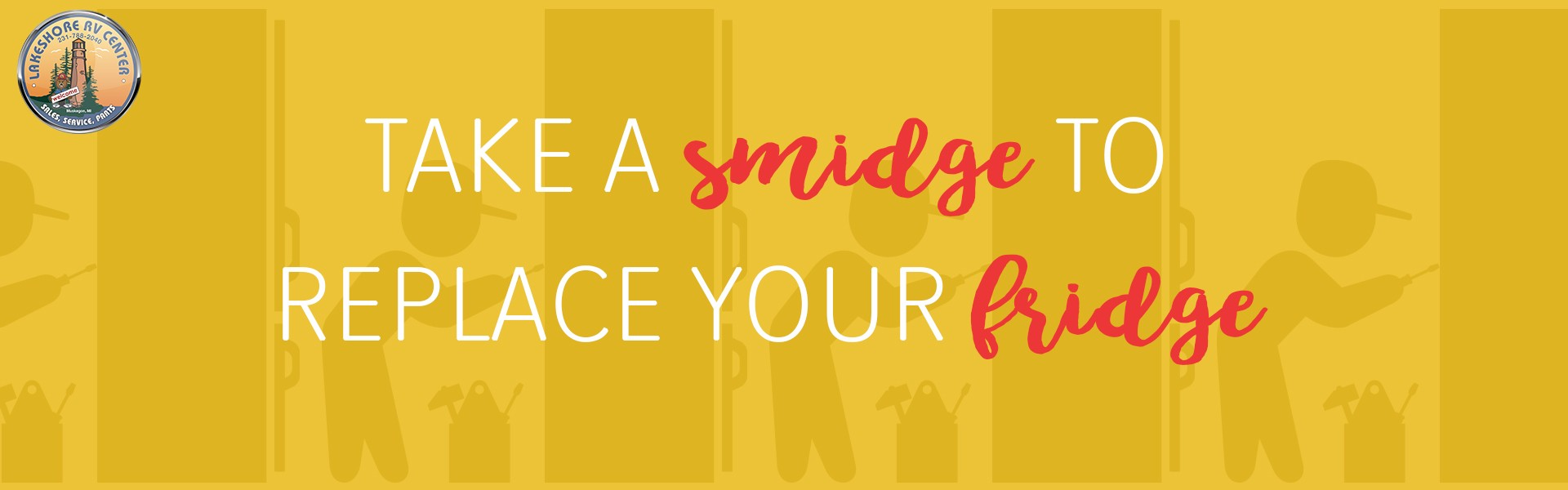 take a smidge to replace your fridge