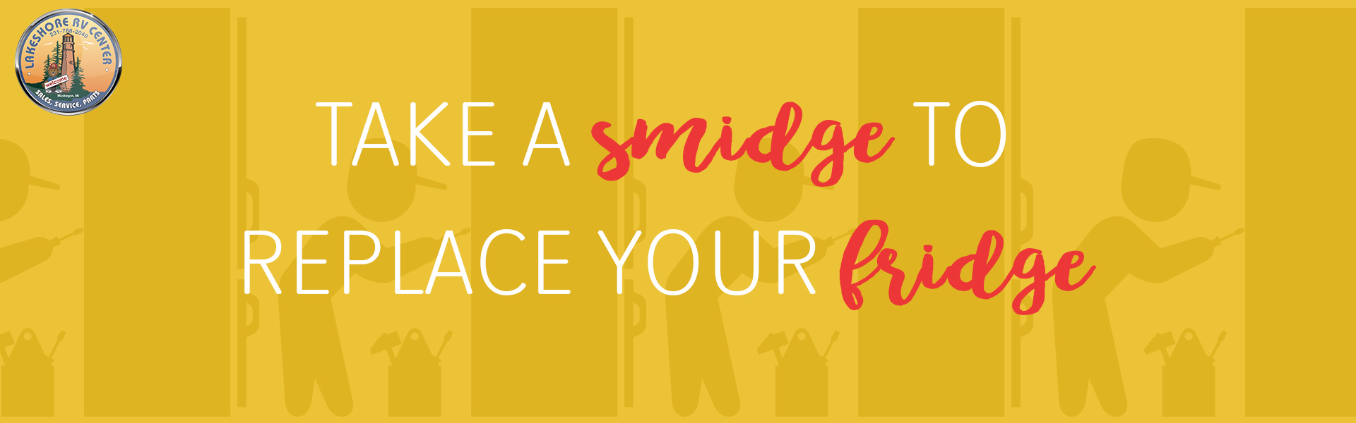 take a smidge to replace your fridge