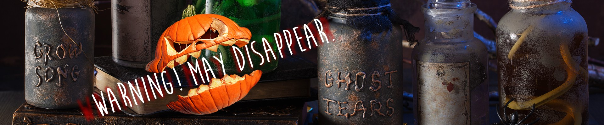 Warning! May disappear. Halloween potion drinks.