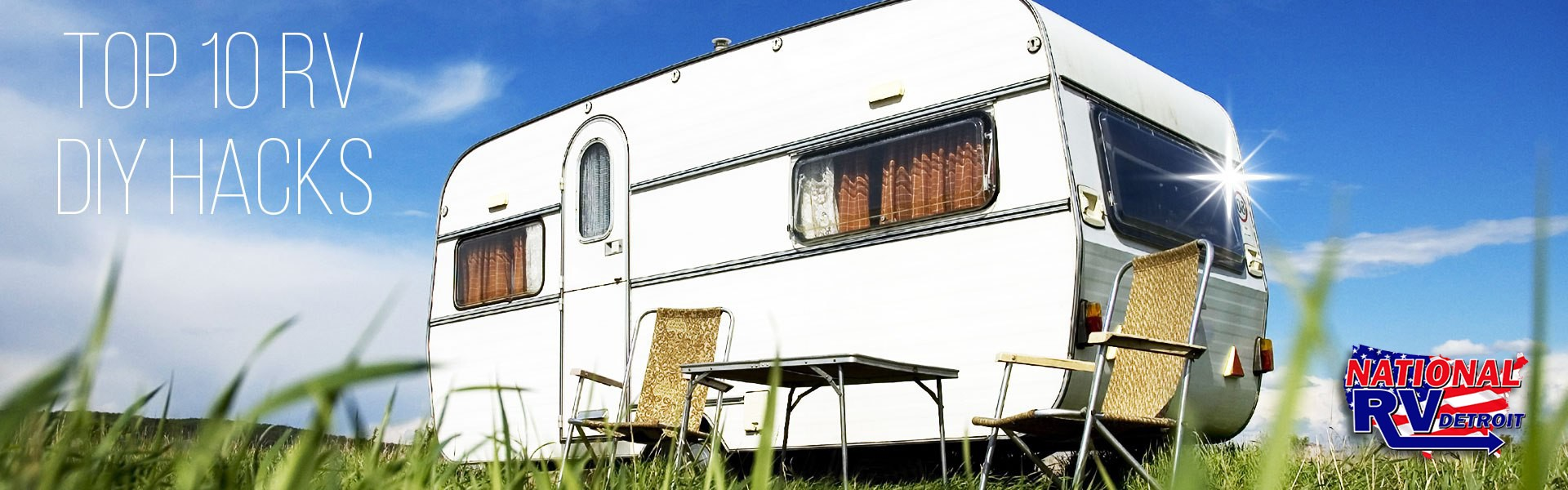 Top 10 RV DIY Hacks - Travel Trailer in a field of grass