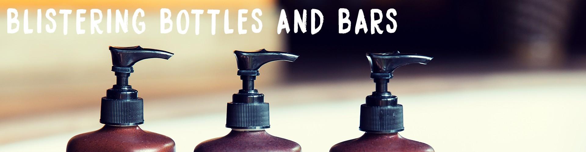 blistering bottles and bars