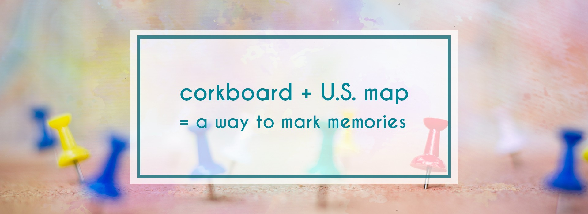 track your travels by making a unique corkboard map!