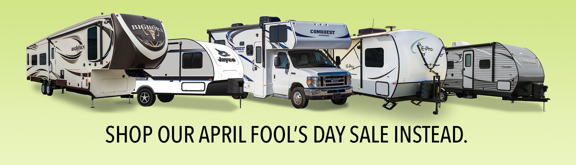Shop Gillett's Interstate RV April Fool's Day Sale