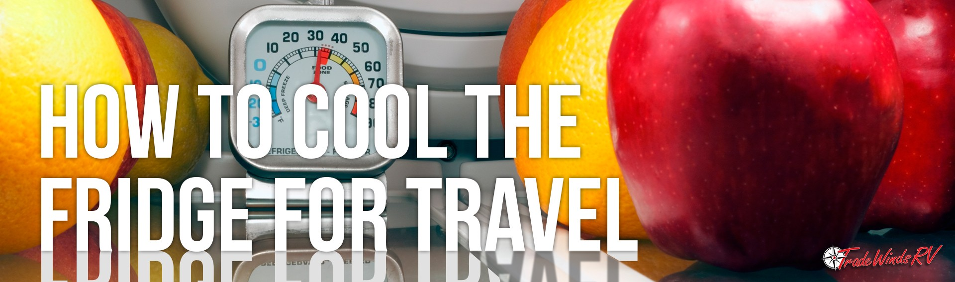 How To Cool The Fridge For Travel