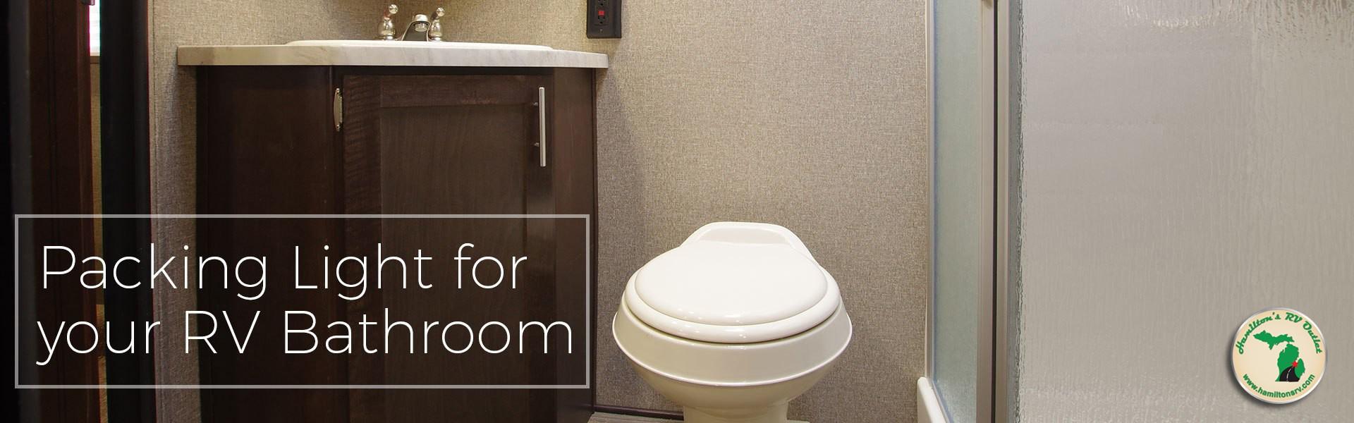 Packing Light for Your RV Bathroom  Hamiltons RV Blog