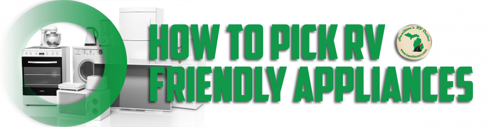 How to Pick RV Friendly Appliances