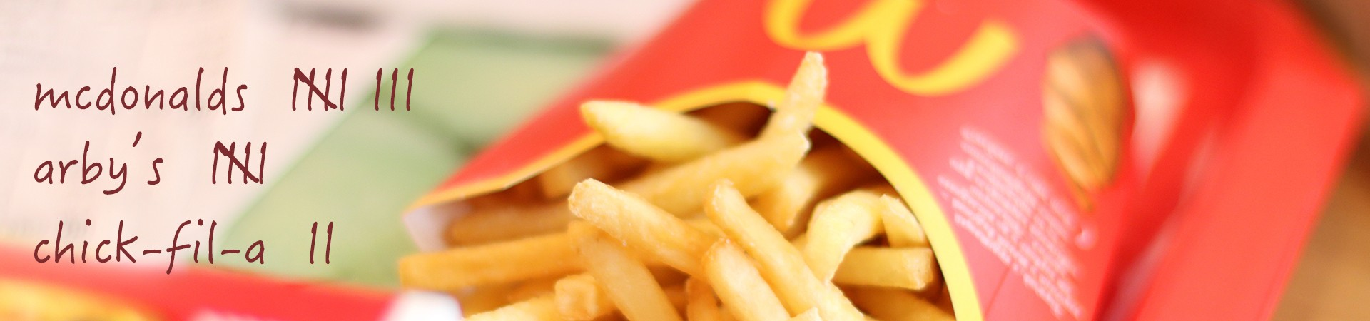 Mcdonalds fries - arbys and chick-fil-a