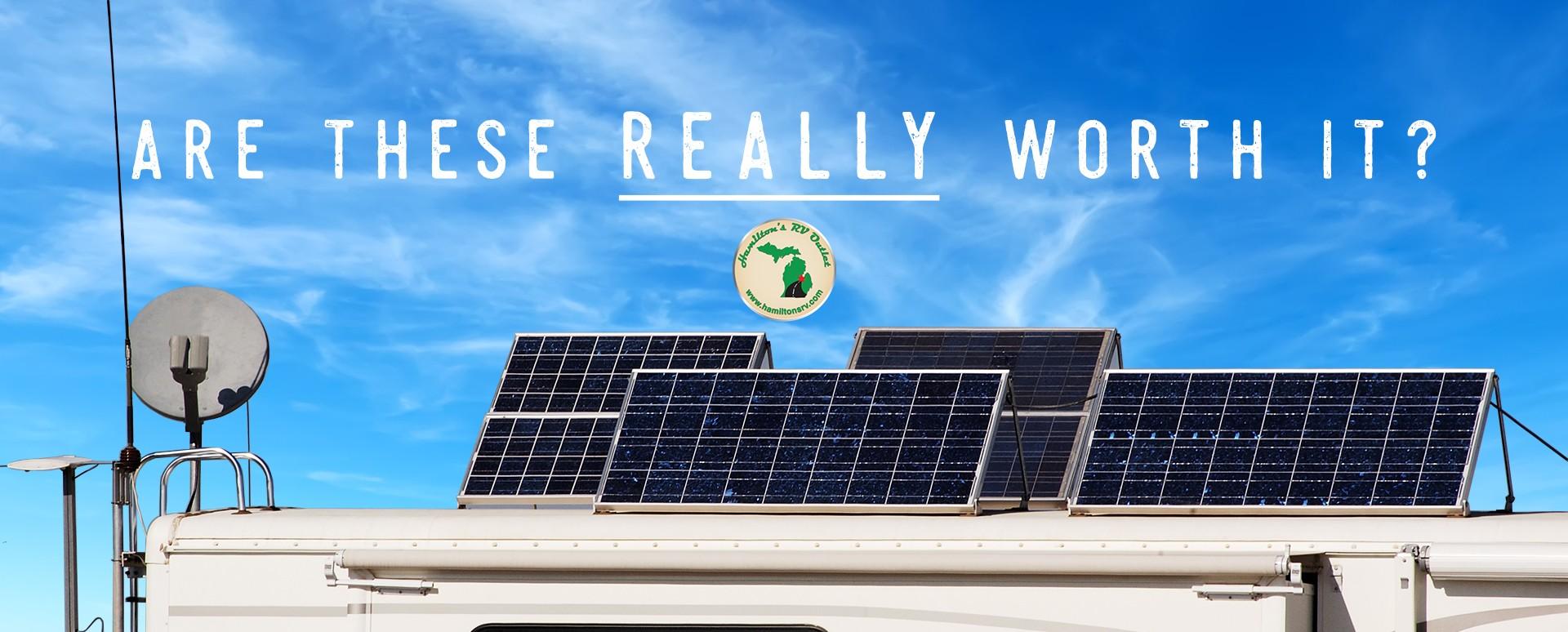 Alternative Energy: Are Solar Panels Worth It?  Hamiltons RV Blog