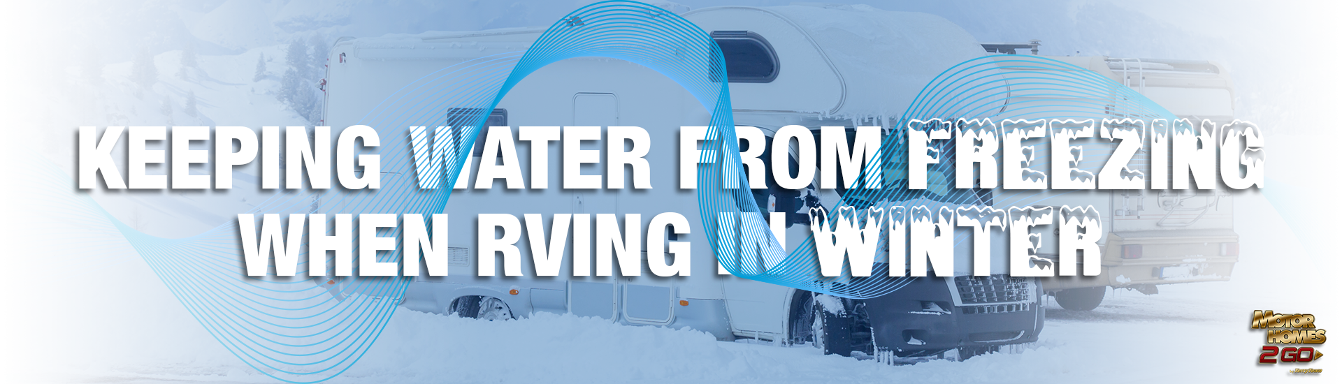 Keeping Water From Freezing When RVing In Winter