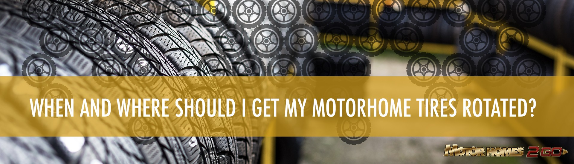 when and where should i get my motorhome tires rotated