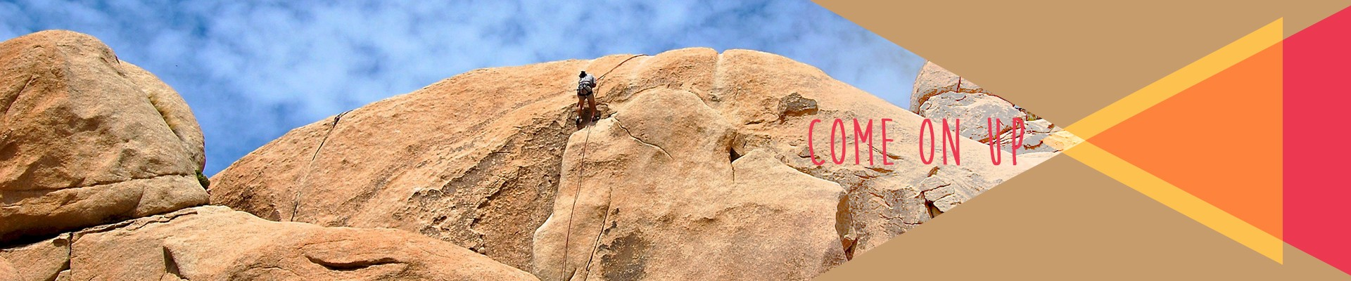 Come on up - Joshua Tree National Park