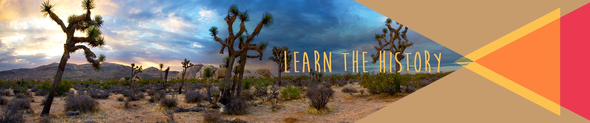 Learn the history - Joshua Tree National Park