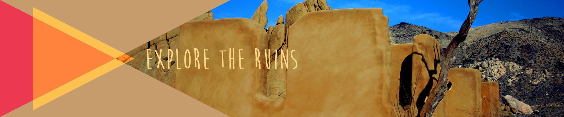 Explore the ruins - Joshua Tree National Park