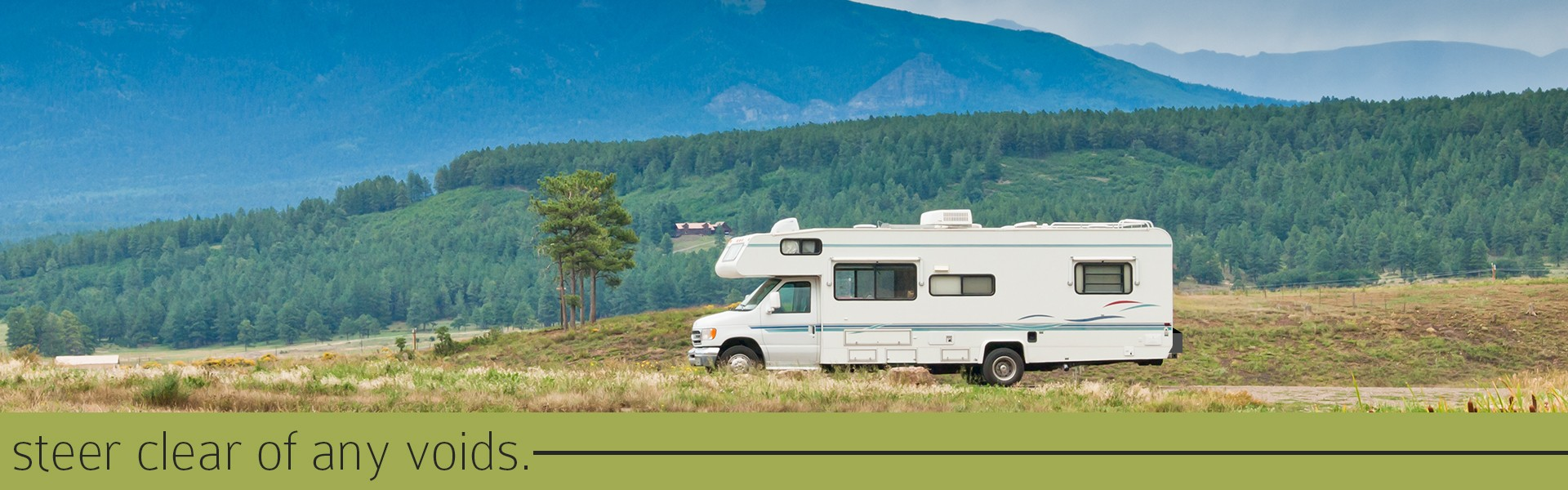 Steer clear of anything that could void your RV warranty