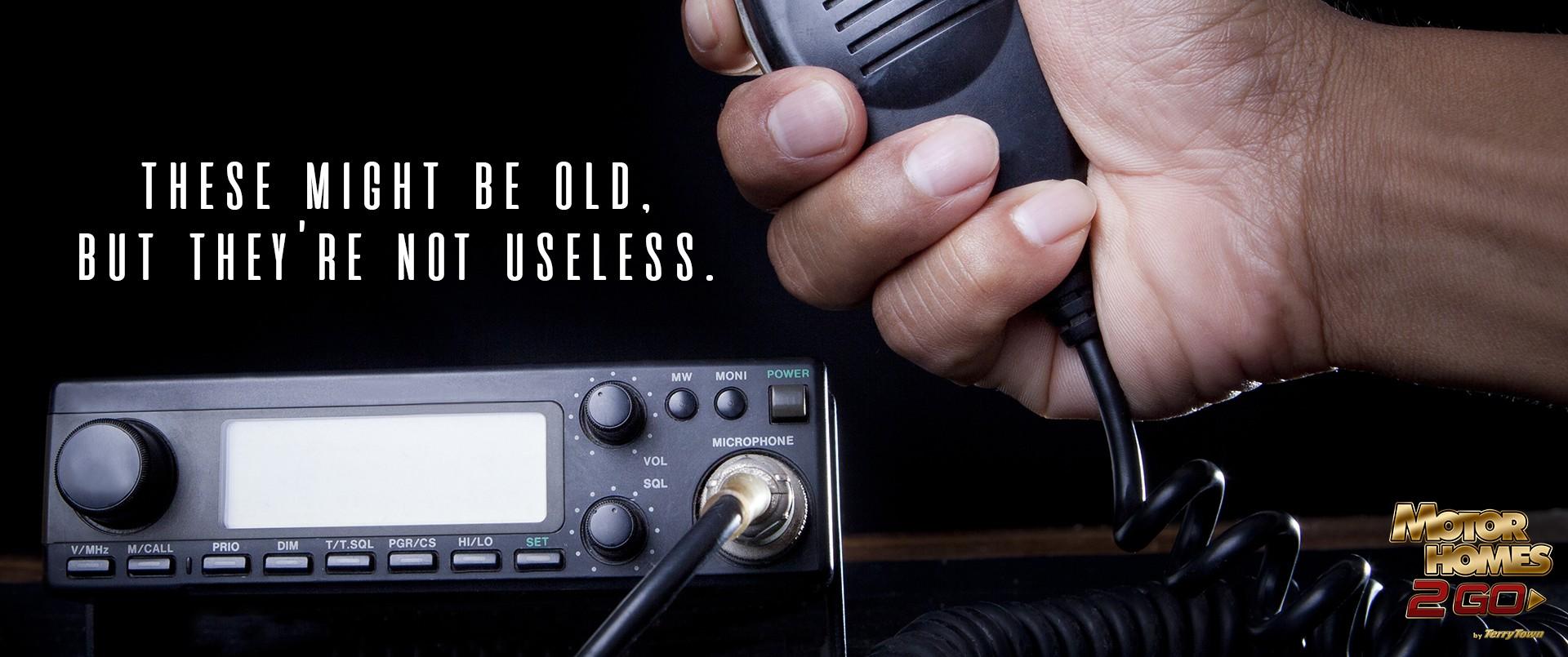 CB Radios are still useful.