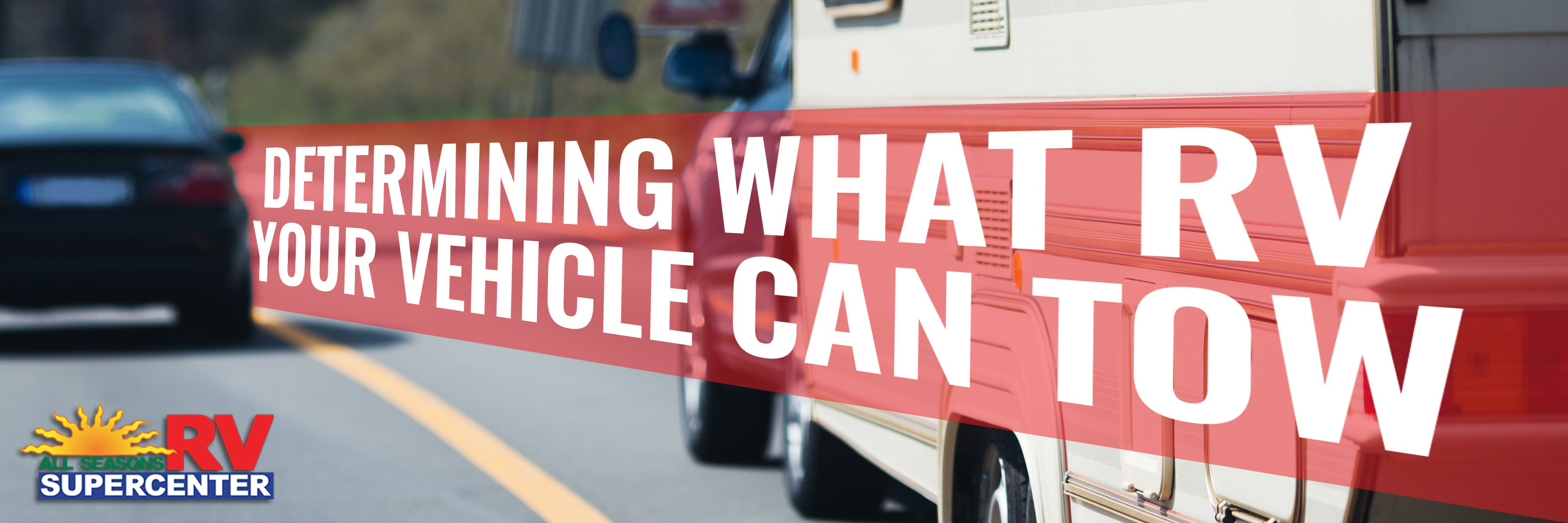 What RV your vehicle can tow Banner
