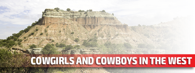 Cowgirls and Cowboys in the West