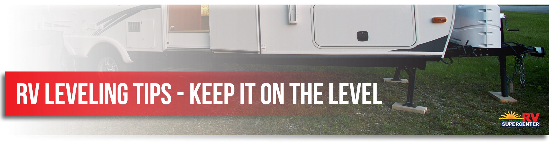 RV Leveling Tips - Keep It on the Level