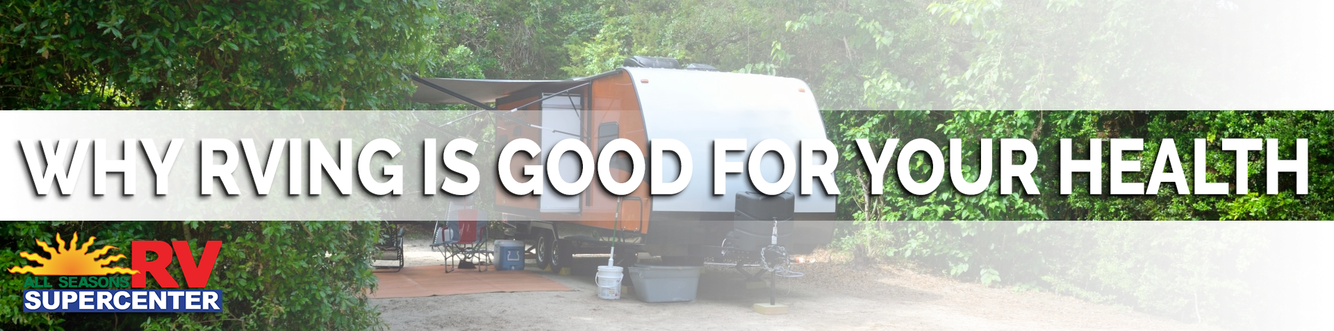RVing good for health - Travel Trailer RV in the woods Banner