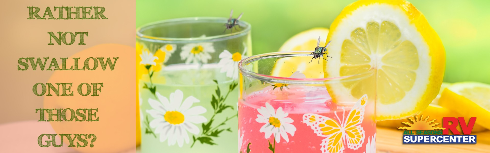 Bugs on lemonade glasses with caption of rather not swallow one of those guys?