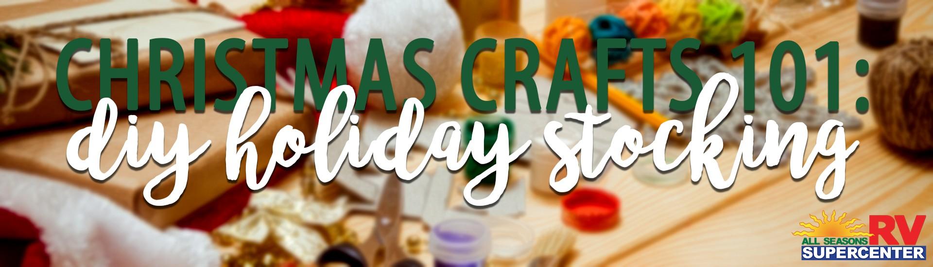christmas crafts 101 diy holiday stocking