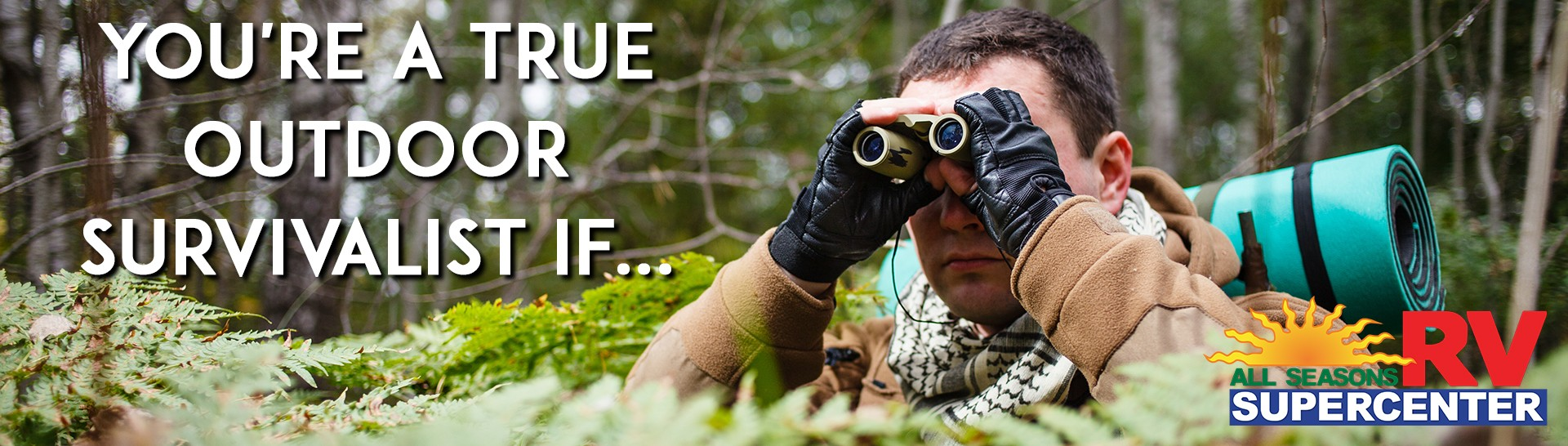 youre a true outdoor survivalist if