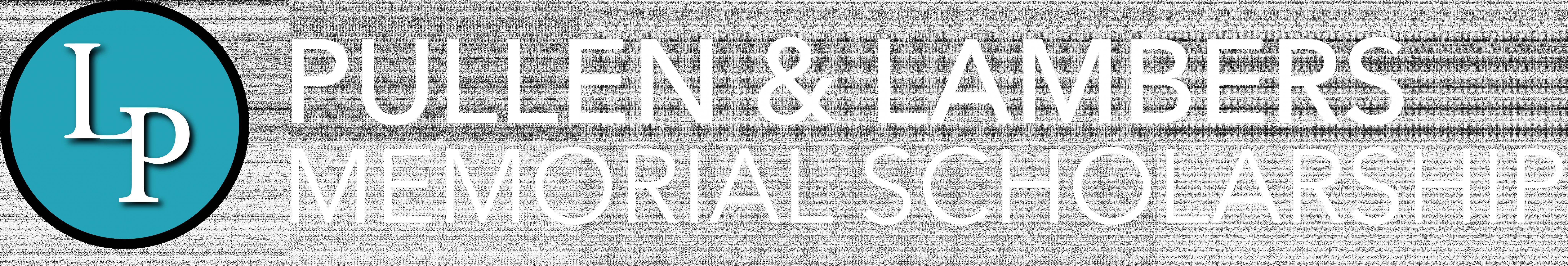 PULLEN & LAMBERS MEMORIAL SCHOLARSHIP FUND