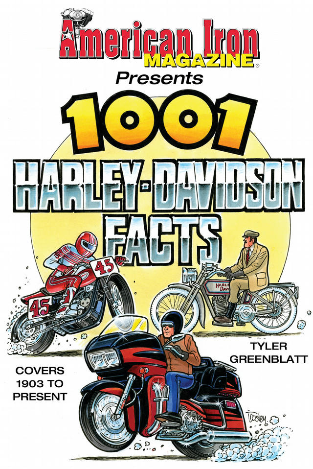 American Iron 1001 Harley Davidson Facts